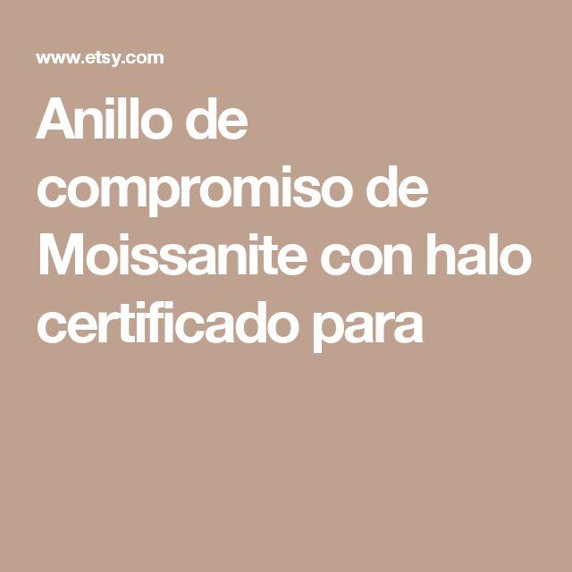 Anillo de compromiso de Moissanite con halo certificado para