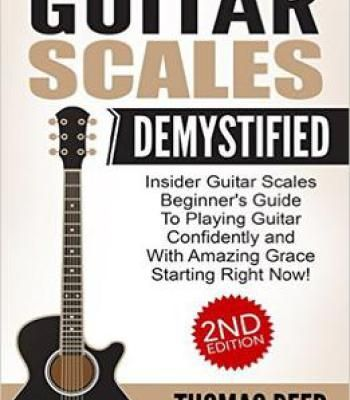 Guitar: Guitar Scales Demystified; Beginners Guide To Guitar Scales PDF