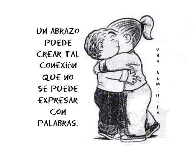 Un abrazo puede crear tal conexión que no se puede expresar con palabras.