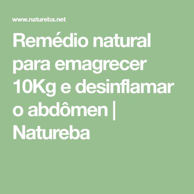 Remédio natural para emagrecer 10Kg e desinflamar o abdômen   Natureba