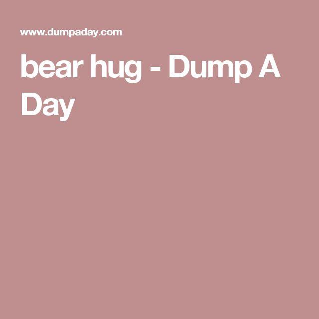 bear hug - Dump A Day