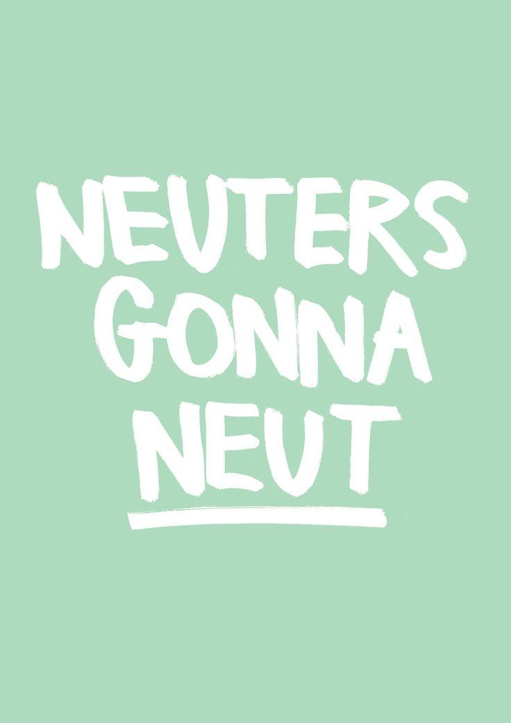 Neuters gonna neut / A2 - Prints - Shop - Eva Mouton