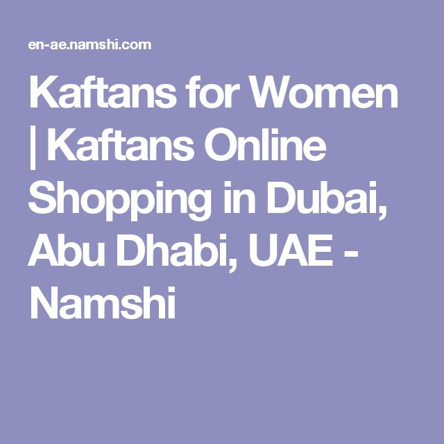 Kaftans for Women | Kaftans Online Shopping in Dubai, Abu Dhabi, UAE - Namshi
