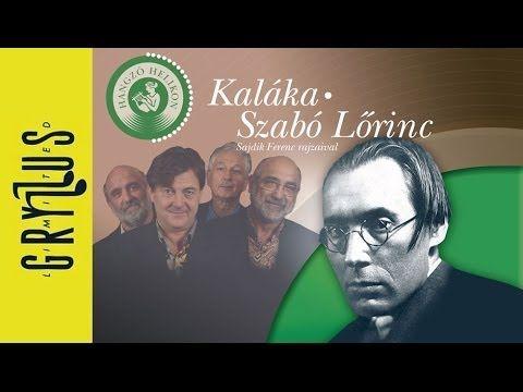Kaláka-Szabó Lőrinc: A léckerítés (Hangzó Helikon sorozat)