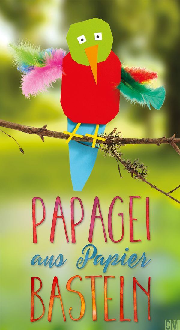 Bunt, witzig, einfach. Unser Papier-Papagei! ©Christophorus Verlag