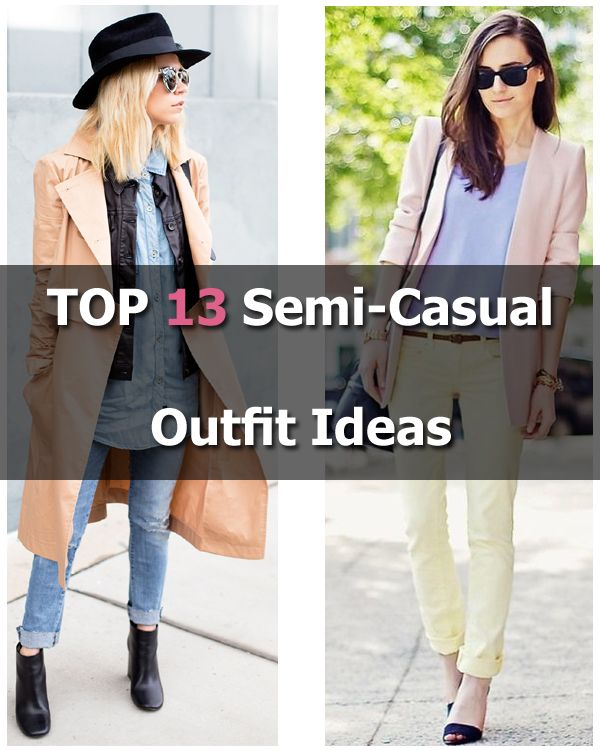 TOP 10 Semi-Casual Outfit Ideas | Fashion Inspiration Blog