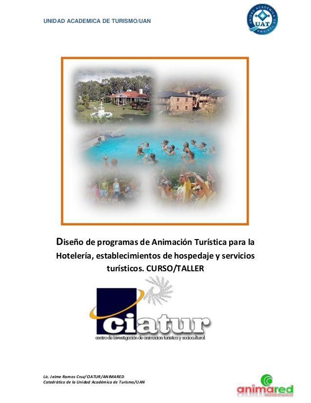 UNIDAD ACADEMICA DE TURISMO/UAN      Diseño de programas de Animación Turística para la      Hotelería, establecimientos d...