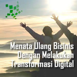 Transformasi digital dapat memecahkan hambatan bisnis. Dengan menata ulang bisnis, anda dapat tetap berjalan pada perubahan yang cepat.