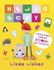 Linda Liukkaan Hello Ruby on maailman ensimmäinen lapsille suunnattu ohjelmointikirja - Otava