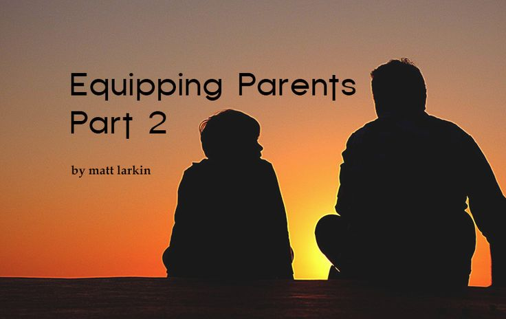The key to equipping parents is taking the time to learn from them and from other great resources.
