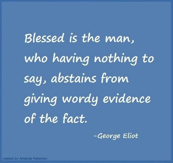 Knowing when NOT to speak | George Eliot