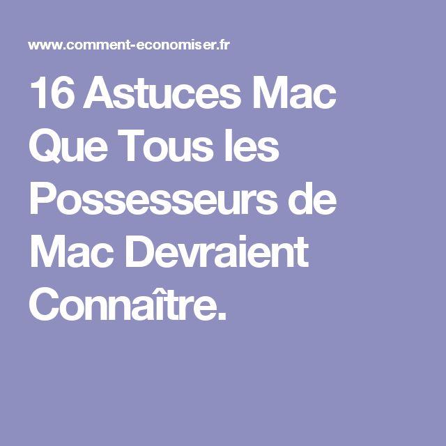 16 Astuces Mac Que Tous les Possesseurs de Mac Devraient Connaître.
