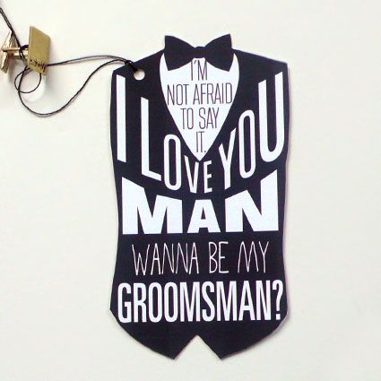 A Printable Press The Blog: Why not ask a groomsman?