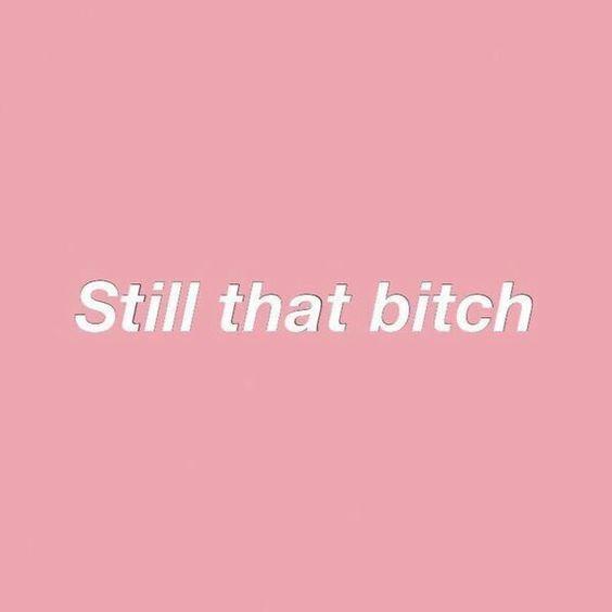 Bitch quotes tumblr