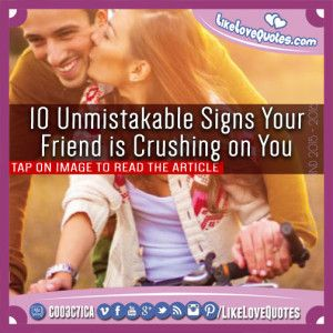 10 Unmistakable Signs Your Friend is Crushing on You