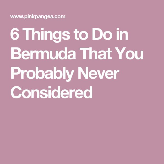 6 Things to Do in Bermuda That You Probably Never Considered