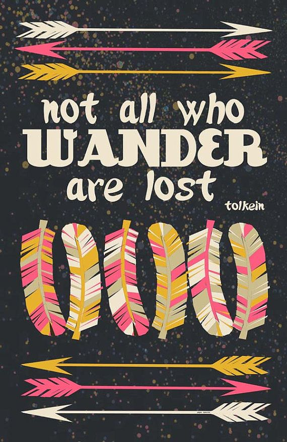 One of my favorite quotes. not all who wander are lost 11x17