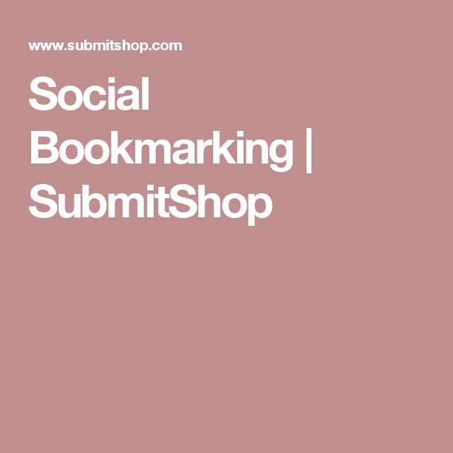 Social Bookmarking | SubmitShop