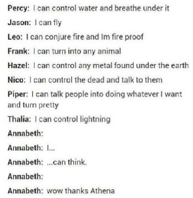 Well, Annabeth IS the smartest of them all, that should count for something...on the other hand, let's just be mad at Athena