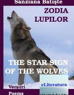 Zodia Lupilor. Versuri/The Star Sign of the Wolves. Poems. Ediţia bilingvă română-engleză