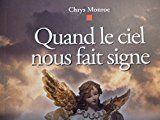 quand le ciel nous fait signe -pour etablir un contact direct avec les anges et les etres de lumiere