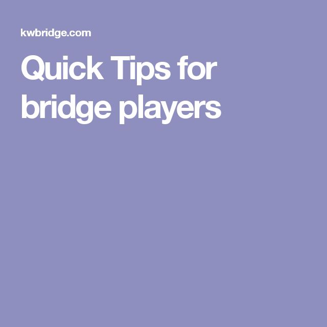 Quick Tips for bridge players