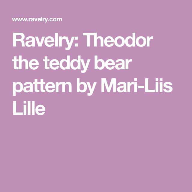 dbe8284e1 Ravelry  Theodor the teddy bear pattern by Mari-Liis Lille ...