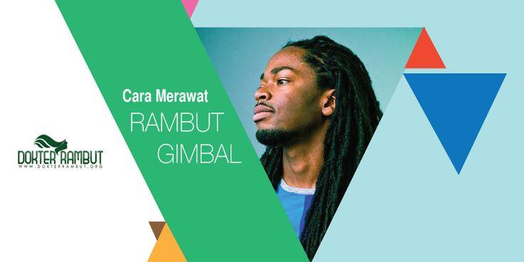 . Gaya rambut gimbal selalu diidentikkan dengan mereka yang menggemari musik reggae. Bagi mereka, rambut gimbal adalah ciri khas dari identitas yang melekat pada diri mereka dan memiliki filosofi y…