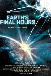 Earth's Final Hours - Starring Robert Knepper, Julia Benson and Bruce Davison - The planet's rotation is devastated after dense matter from an imploded white hole hits Earth. The world's only hope for survival is a group of government agents must locate a lost satellite network.- Info from imdb.com
