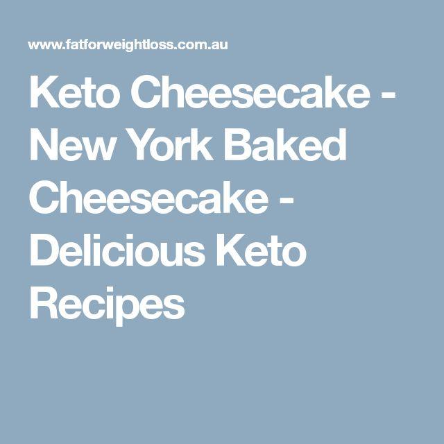Keto Cheesecake - New York Baked Cheesecake - Delicious Keto Recipes
