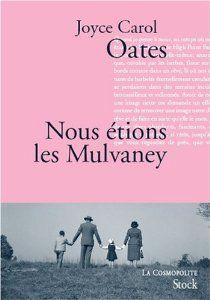 Nous étions les Mulvaney par Joyce Carol Oates