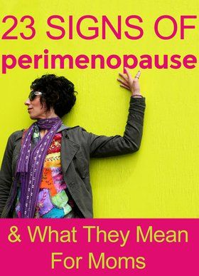 23 Signs of Perimenopause and What They Mean for Moms - mom.me