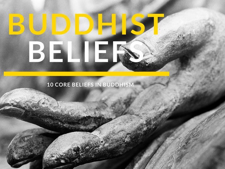 Buddhist Beliefs: 10 Core Beliefs in Buddhism & Foundation for correct view (samma ditthi)