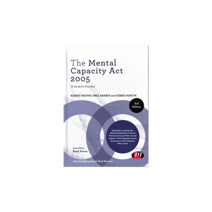 Mental Capacity Act 2005 : A Guide for Practice (Hardcover) (Robert Brown & Paul Barber & Debbie Martin)