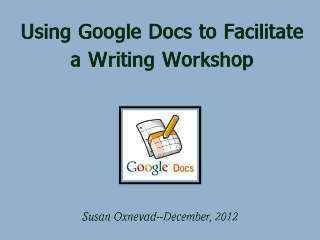 This is an awesome sliderocket about how to use Google Docs to facilitate a Writing Workshop created by Susan Oxnevad. Look for links to examples within the presentation so you can use everything she shares. This slide show shares not only best practices in running a writing workshop but also is a best practice itself in creating a stand alone presentation that instructions in a powerful way. Writing teachers everywhere should take 10 minutes to work through this slide show this week.