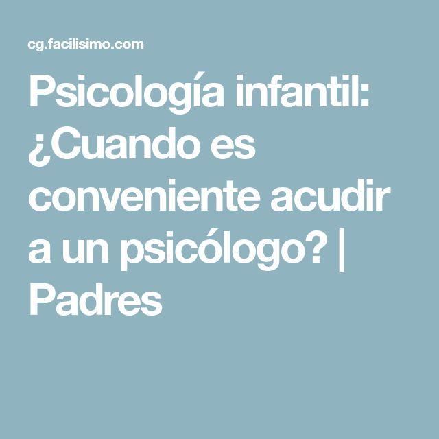 Psicología infantil: ¿Cuando es conveniente acudir a un psicólogo? | Padres