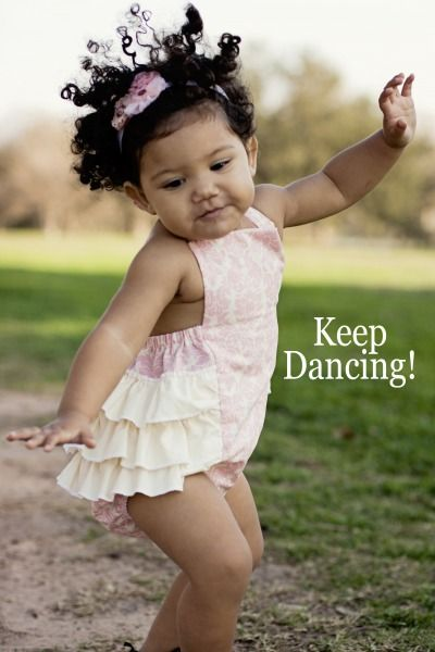 Keep dancing!I love the freeness of babies especially when they do such natural things like dancing! They bring such unexpected and unearthly joy to our hearts.they could not b more of a gift from above♡