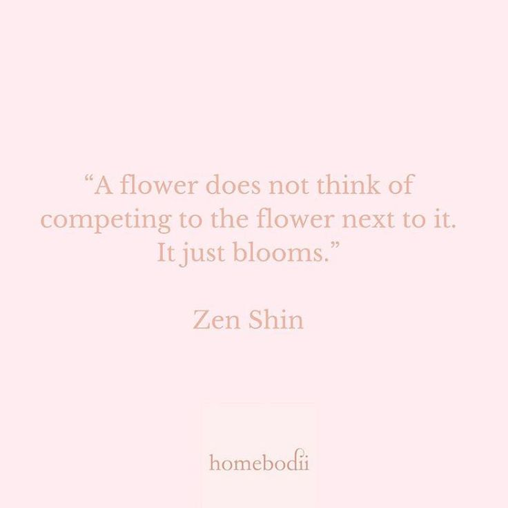 Quote for the day! Just love this one....feel free to share yours! #quotes #qotd #flowers #homebodii #Zen Shin