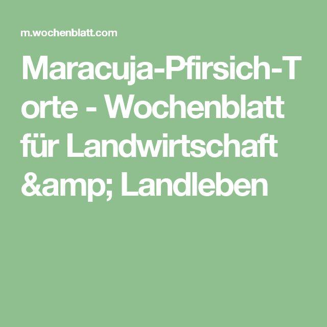 Elegant Maracuja Pfirsich Torte Wochenblatt f r Landwirtschaft u Landleben