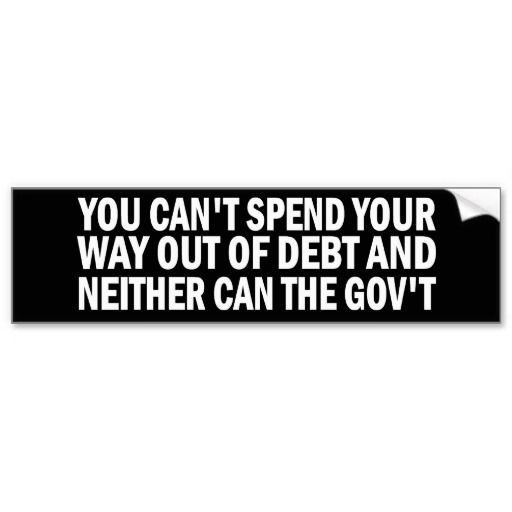 You cant spend your way out of debt stickers bumper stickers