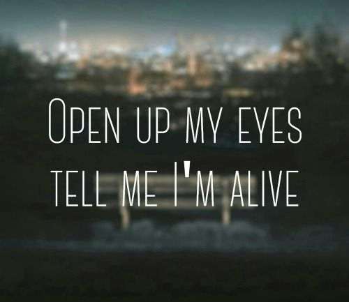 open up my eyes tell me I'm alive - believe, mumford & sons