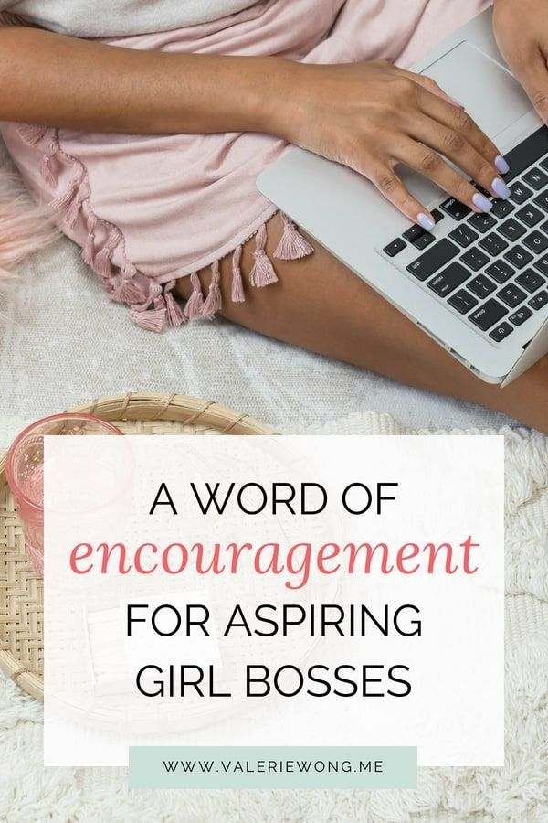 5bf85a9602091 A Word of Encouragement for Aspiring Girl Bosses