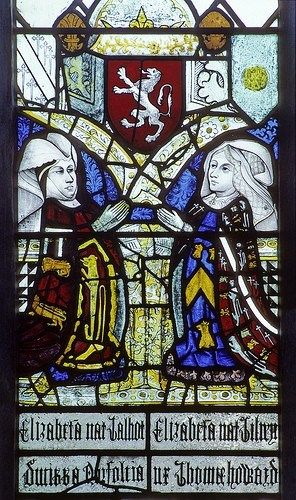 Stained glass window at Holy Trinity Church, Long Melford,Suffolk, England depicting Elizabeth Talbot Mowbray, Duchess of Norfolk and LADY ELIZABETH TILNEY. ELIZABETH TILNEY was wife of Thomas Howard, Earl of Surrey, commander of the battle of Flodden in 1513. Her robe has Azure, a hevron between three griffins' heads. Above them is the coat of arms of the Mowbray family. *** ELIZABETH TILNEY WAS MY 13TH GREAT GRANDMOTHER; CONNIE HALL-SCOTT