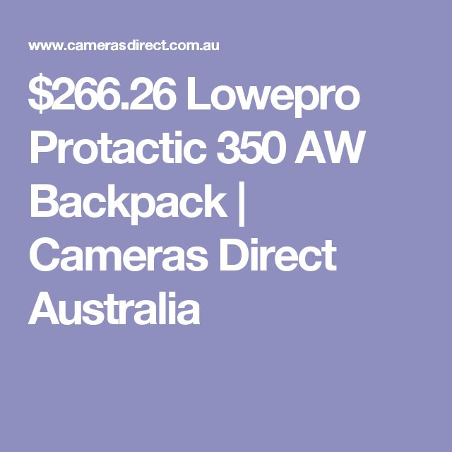 $266.26 Lowepro Protactic 350 AW Backpack | Cameras Direct Australia