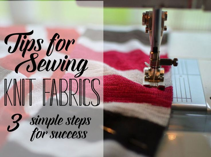 Tips For Sewing Knit Fabrics 3 Simple Steps For Success