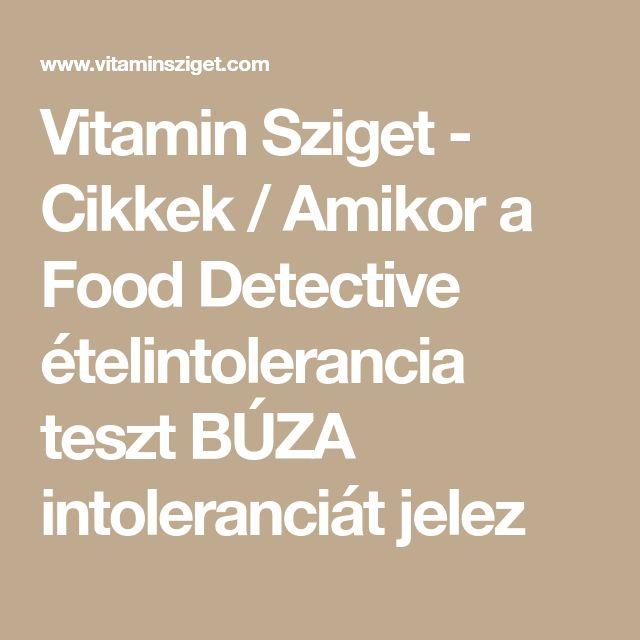 Vitamin Sziget - Cikkek / Amikor a Food Detective ételintolerancia teszt BÚZA intoleranciát jelez