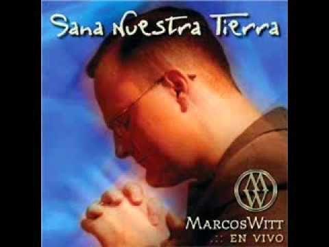 Marcos Witt – Sana Nuestra Tierra (2001)