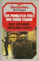 Isidro Parodi - H. Bustos Domecq (Jorge Luis Borges y Adolfo Bioy Casares)