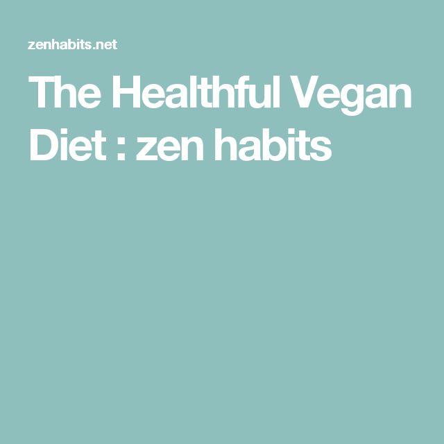 The Healthful Vegan Diet : zen habits