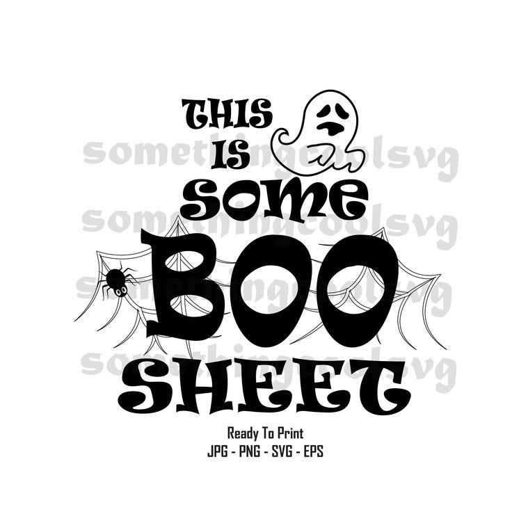 This Is Some Boo Sheet Svg Funny Holloween Ghost Quote Svg